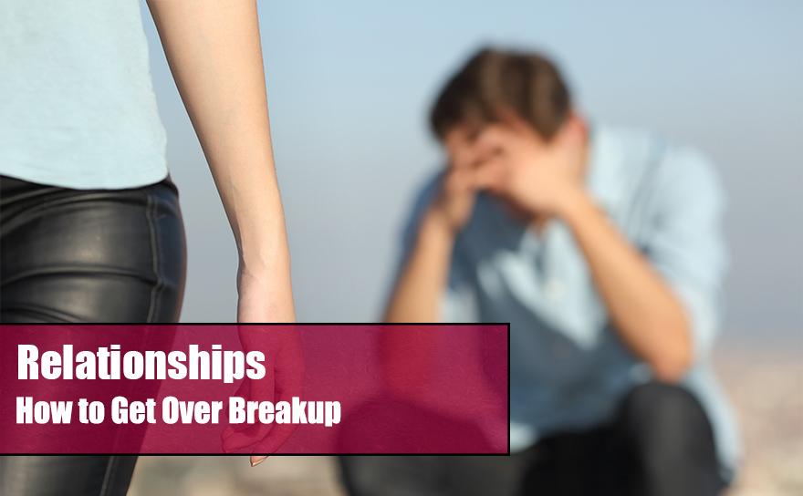 [Relationships] How to get over breakup