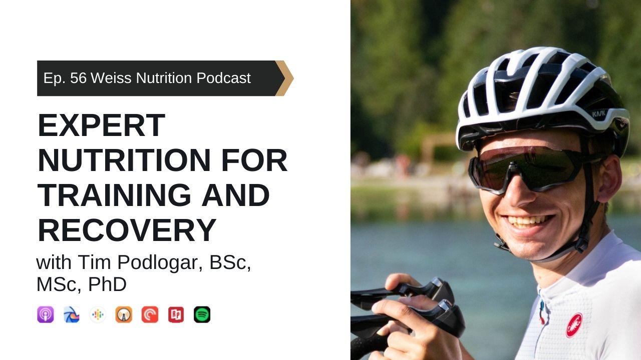 Ep 56 Expert Workout Nutrition with Tim Podlogar BSc, MSc, PhD